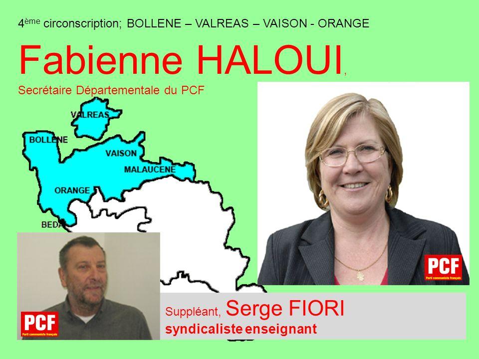 Suppléant, Serge FIORI syndicaliste enseignant 4 ème circonscription; BOLLENE – VALREAS – VAISON - ORANGE Fabienne HALOUI, Secrétaire Départementale du PCF