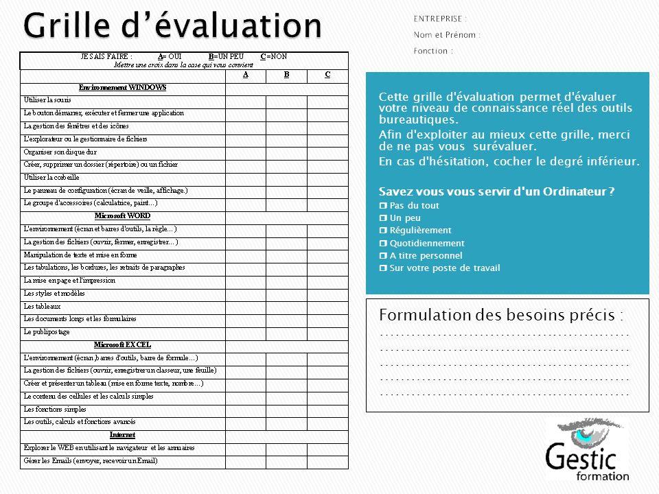 Cette grille d'évaluation permet d'évaluer votre niveau de connaissance réel des outils bureautiques. Afin d'exploiter au mieux cette grille, merci de