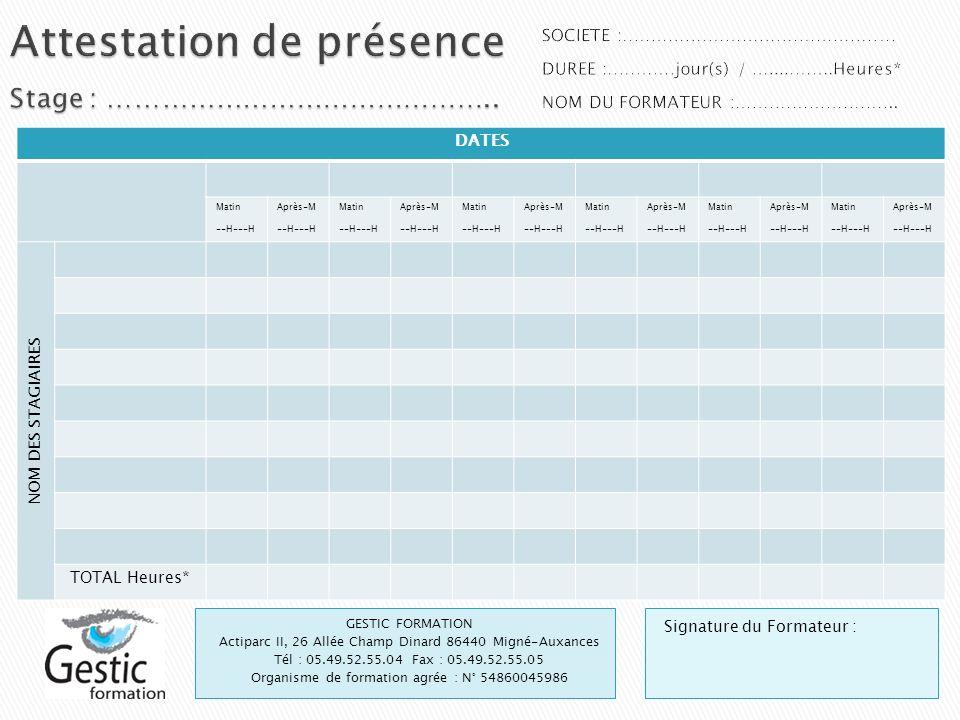 GESTIC FORMATION Actiparc II, 26 Allée Champ Dinard 86440 Migné-Auxances Tél : 05.49.52.55.04 Fax : 05.49.52.55.05 Organisme de formation agrée : N° 5