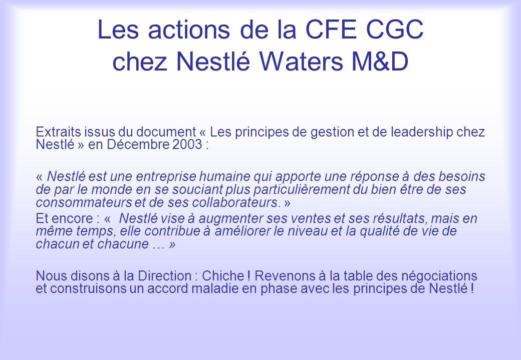 Les actions de la CFE CGC chez Nestlé Waters M&D Extraits issus du document « Les principes de gestion et de leadership chez Nestlé » en Décembre 2003
