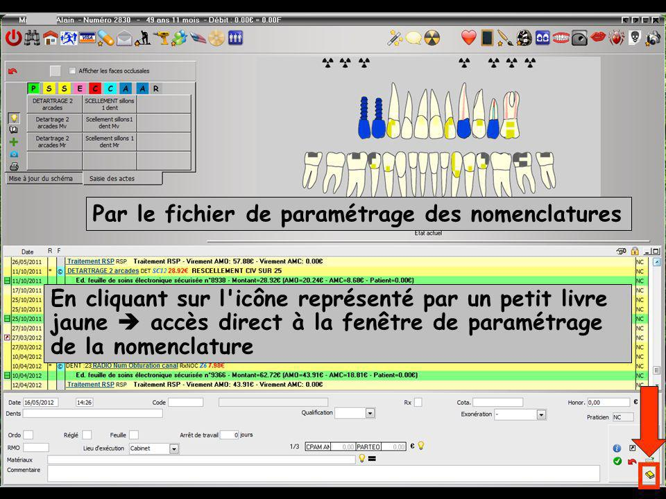 Par le fichier de paramétrage des nomenclatures En cliquant sur l'icône représenté par un petit livre jaune accès direct à la fenêtre de paramétrage d