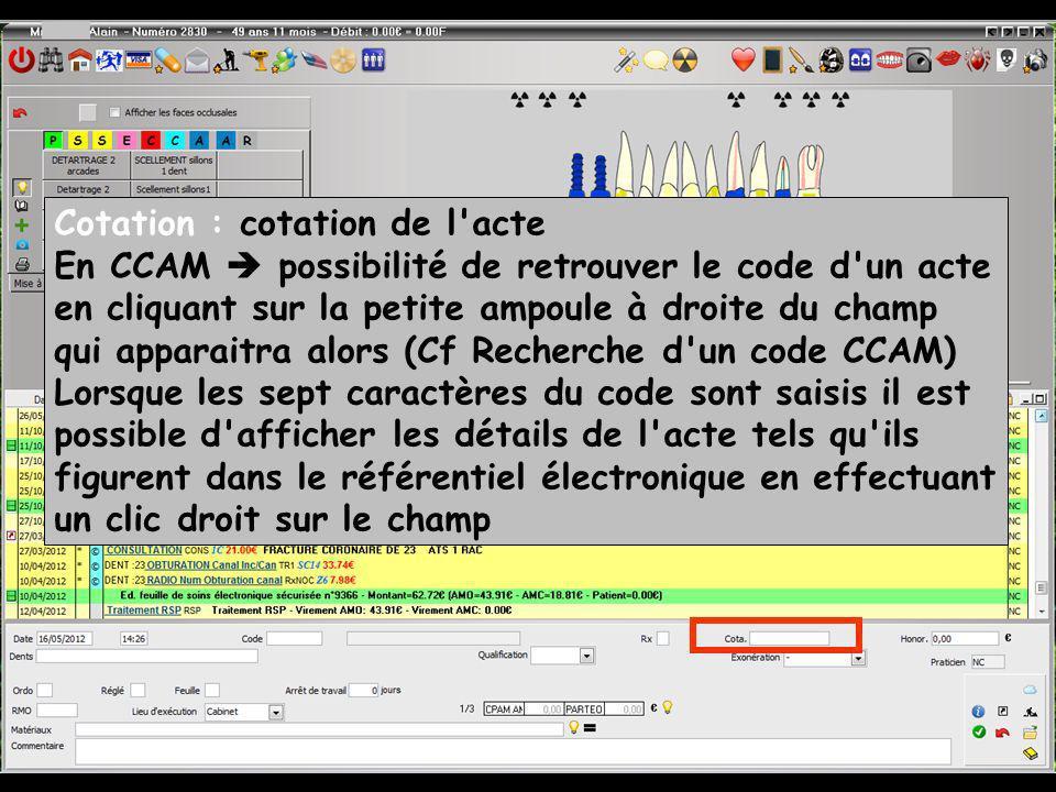 Cotation : cotation de l'acte En CCAM possibilité de retrouver le code d'un acte en cliquant sur la petite ampoule à droite du champ qui apparaitra al