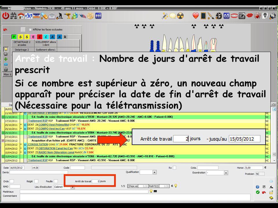 Arrêt de travail : Nombre de jours d'arrêt de travail prescrit Si ce nombre est supérieur à zéro, un nouveau champ apparaît pour préciser la date de f