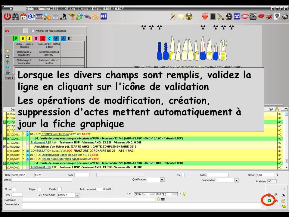 Lorsque les divers champs sont remplis, validez la ligne en cliquant sur l icône de validation Les opérations de modification, création, suppression d actes mettent automatiquement à jour la fiche graphique