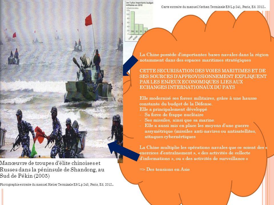 MER DE CHINE MERIDIONALE OCEAN INDIEN GOLFE DU BENGALE La Chine possède dimportantes bases navales dans la région notamment dans des espaces maritimes stratégiques CETTE SECURISATION DES VOIES MARITIMES ET DE SES SOURCES DAPPROVISIONNEMENT EXPLIQUENT PAR LES ENJEUX ECONOMIQUES LIES AUX ECHANGES INTERNATIONAUX DU PAYS Elle modernisé ses forces militaires, grâce à une hausse constante du budget de la Défense.
