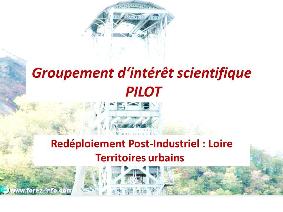 Groupement dintérêt scientifique PILOT Redéploiement Post-Industriel : Loire Territoires urbains