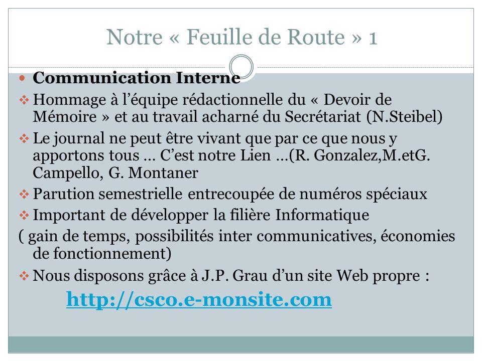 Notre « Feuille de Route » 1 Communication Interne Hommage à léquipe rédactionnelle du « Devoir de Mémoire » et au travail acharné du Secrétariat (N.S
