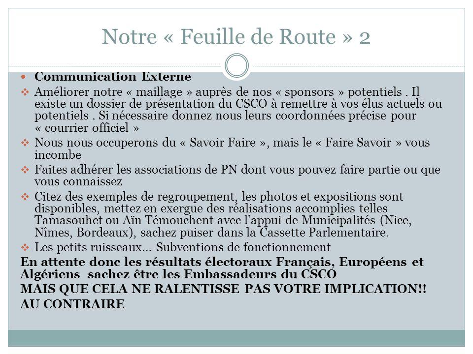 Notre « Feuille de Route » 2 Communication Externe Améliorer notre « maillage » auprès de nos « sponsors » potentiels. Il existe un dossier de présent