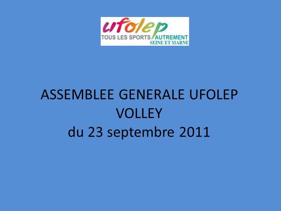 ASSEMBLEE GENERALE UFOLEP VOLLEY du 23 septembre 2011
