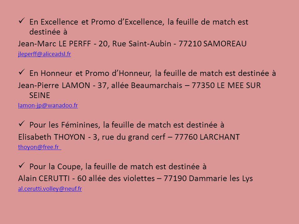 En Excellence et Promo dExcellence, la feuille de match est destinée à Jean-Marc LE PERFF - 20, Rue Saint-Aubin - 77210 SAMOREAU jleperff@aliceadsl.fr