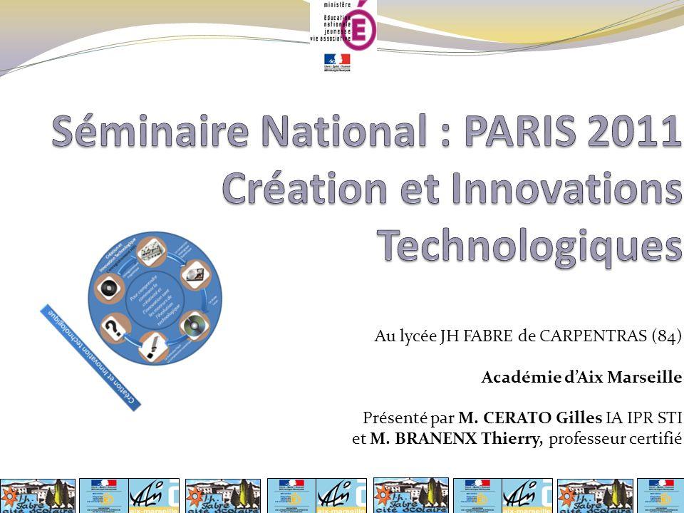 Au lycée JH FABRE de CARPENTRAS (84) Académie dAix Marseille Présenté par M. CERATO Gilles IA IPR STI et M. BRANENX Thierry, professeur certifié