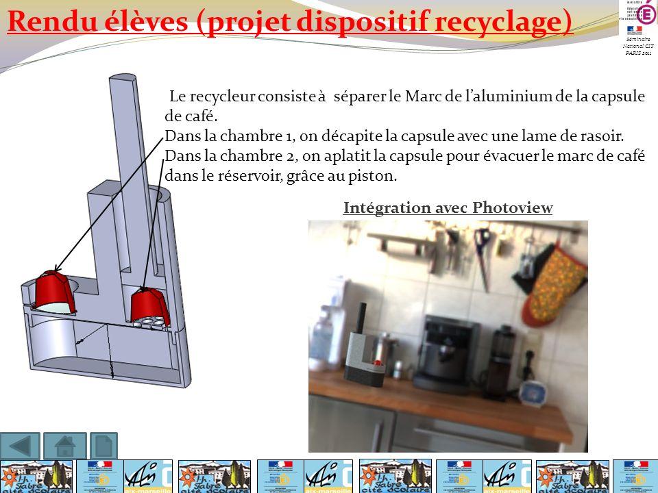 Séminaire National CIT PARIS 2011 Rendu élèves (projet dispositif recyclage) Le recycleur consiste à séparer le Marc de laluminium de la capsule de ca