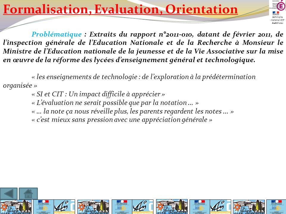 Séminaire National CIT PARIS 2011 Formalisation, Evaluation, Orientation Problématique : Extraits du rapport n°2011-010, datant de février 2011, de li