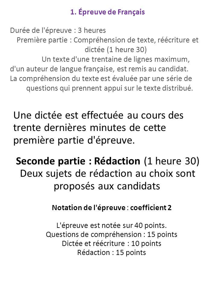 1. Épreuve de Français Durée de l'épreuve : 3 heures Première partie : Compréhension de texte, réécriture et dictée (1 heure 30) Un texte d'une trenta