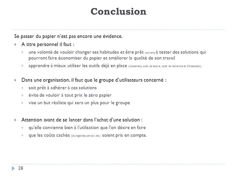 Conclusion 28 Se passer du papier nest pas encore une évidence.