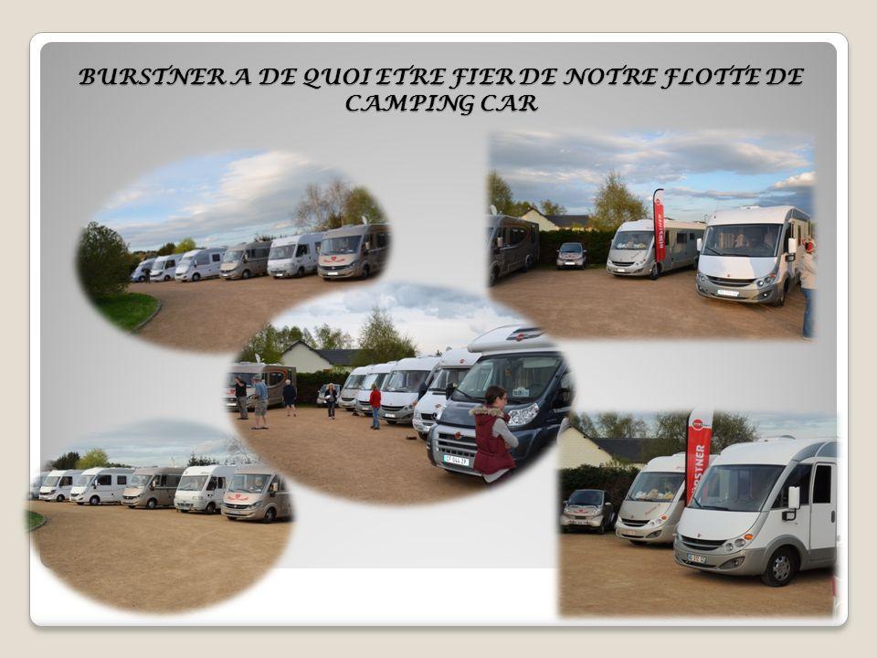 BURSTNER A DE QUOI ETRE FIER DE NOTRE FLOTTE DE CAMPING CAR