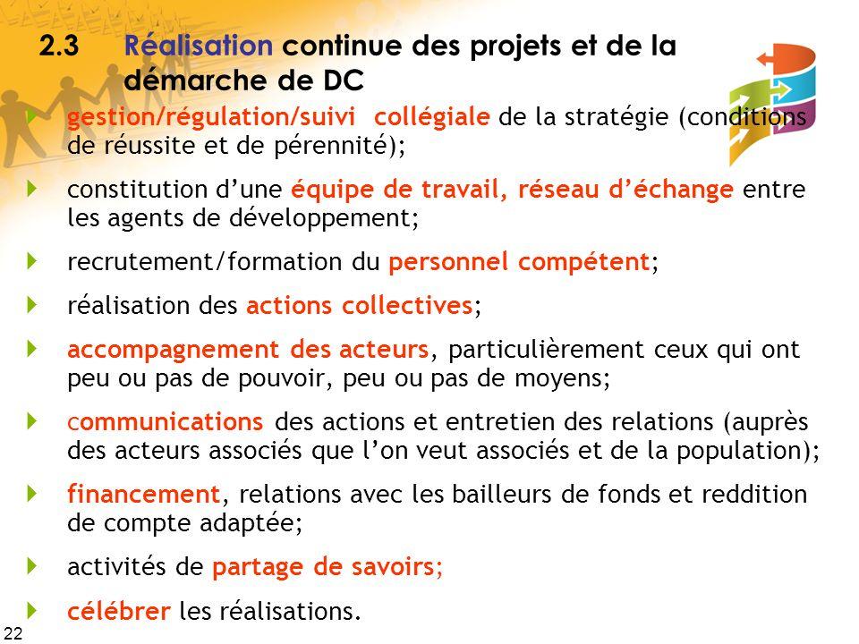 22 2.3Réalisation continue des projets et de la démarche de DC gestion/régulation/suivi collégiale de la stratégie (conditions de réussite et de péren