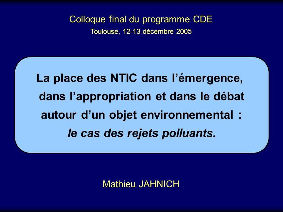 La place des NTIC dans lémergence, dans lappropriation et dans le débat autour dun objet environnemental : le cas des rejets polluants.
