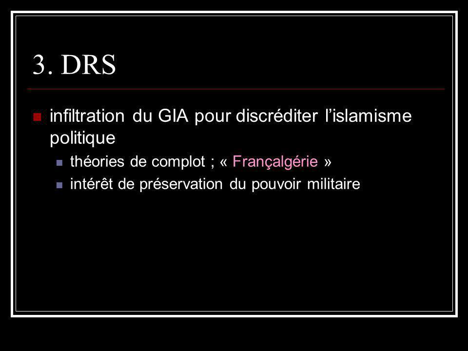 3. DRS infiltration du GIA pour discréditer lislamisme politique théories de complot ; « Françalgérie » intérêt de préservation du pouvoir militaire