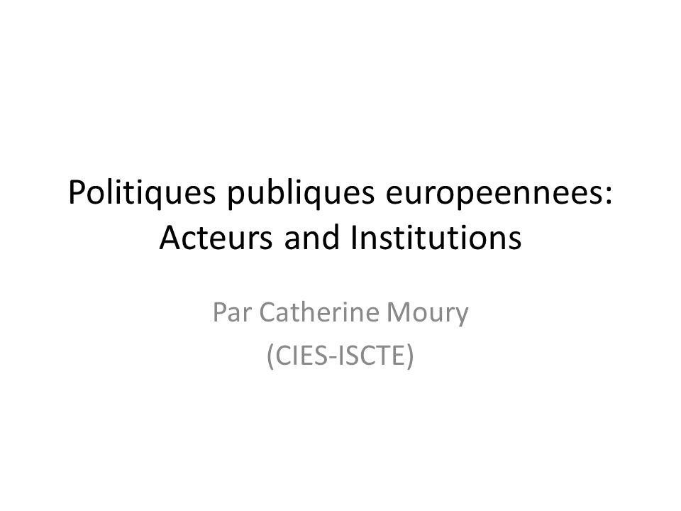 Politiques publiques europeennees: Acteurs and Institutions Par Catherine Moury (CIES-ISCTE)