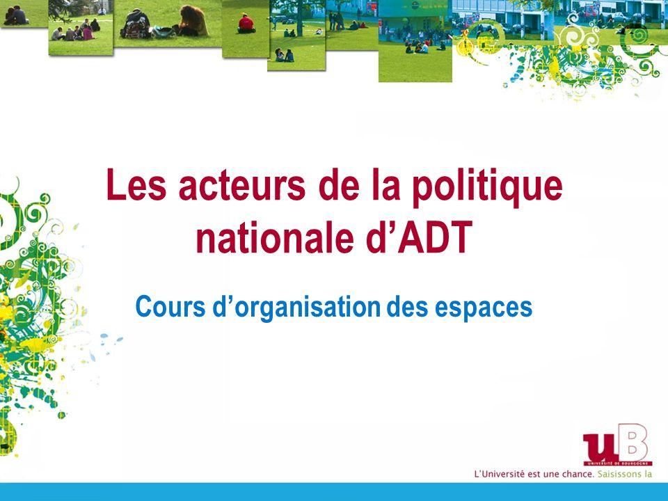 Les acteurs de la politique nationale dADT Cours dorganisation des espaces