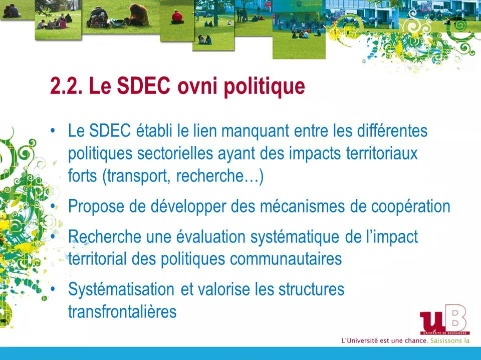 2.2. Le SDEC ovni politique Le SDEC établi le lien manquant entre les différentes politiques sectorielles ayant des impacts territoriaux forts (transp