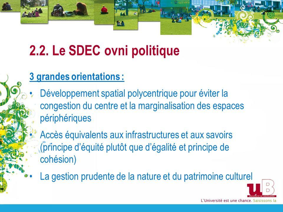 2.2. Le SDEC ovni politique 3 grandes orientations : Développement spatial polycentrique pour éviter la congestion du centre et la marginalisation des