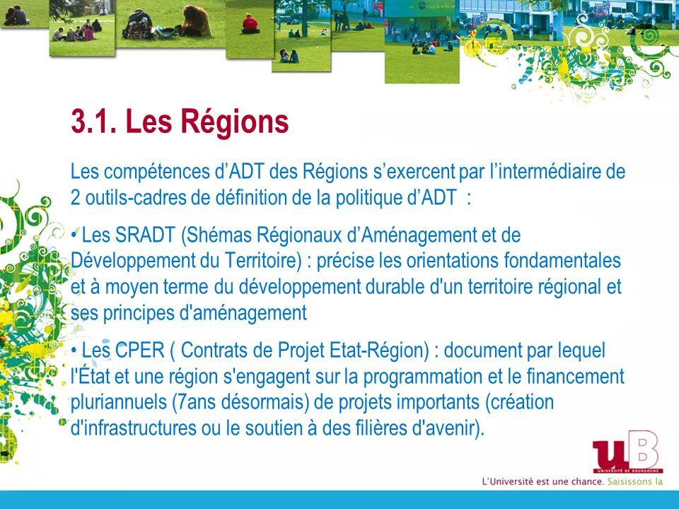 3.1. Les Régions Les compétences dADT des Régions sexercent par lintermédiaire de 2 outils-cadres de définition de la politique dADT : Les SRADT (Shém