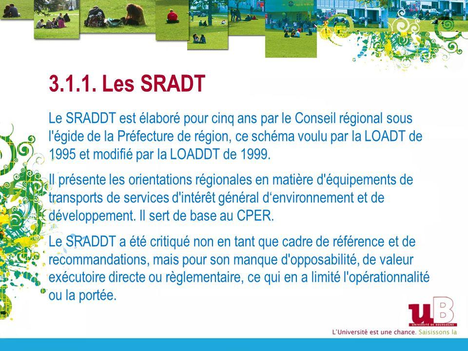 3.1.1. Les SRADT Le SRADDT est élaboré pour cinq ans par le Conseil régional sous l'égide de la Préfecture de région, ce schéma voulu par la LOADT de
