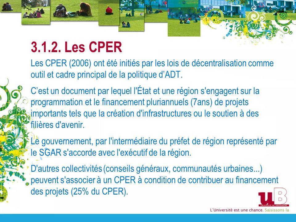 3.1.2. Les CPER Les CPER (2006) ont été initiés par les lois de décentralisation comme outil et cadre principal de la politique dADT. Cest un document