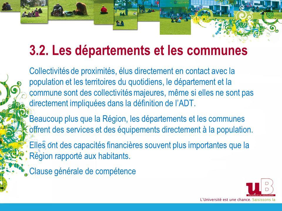 3.2. Les départements et les communes Collectivités de proximités, élus directement en contact avec la population et les territoires du quotidiens, le