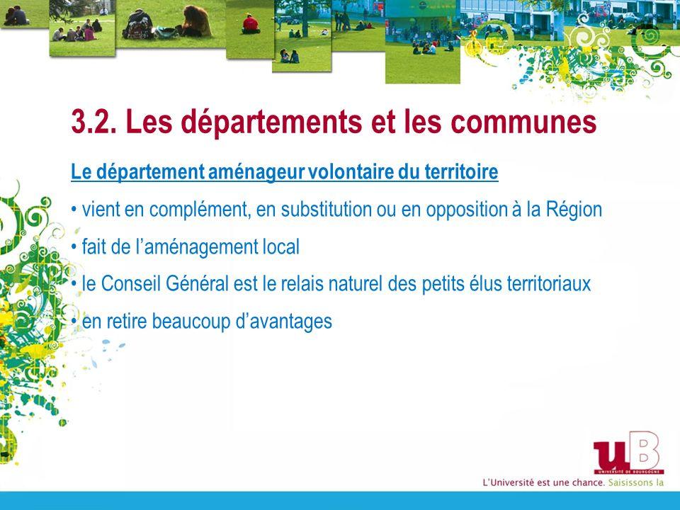 3.2. Les départements et les communes Le département aménageur volontaire du territoire vient en complément, en substitution ou en opposition à la Rég
