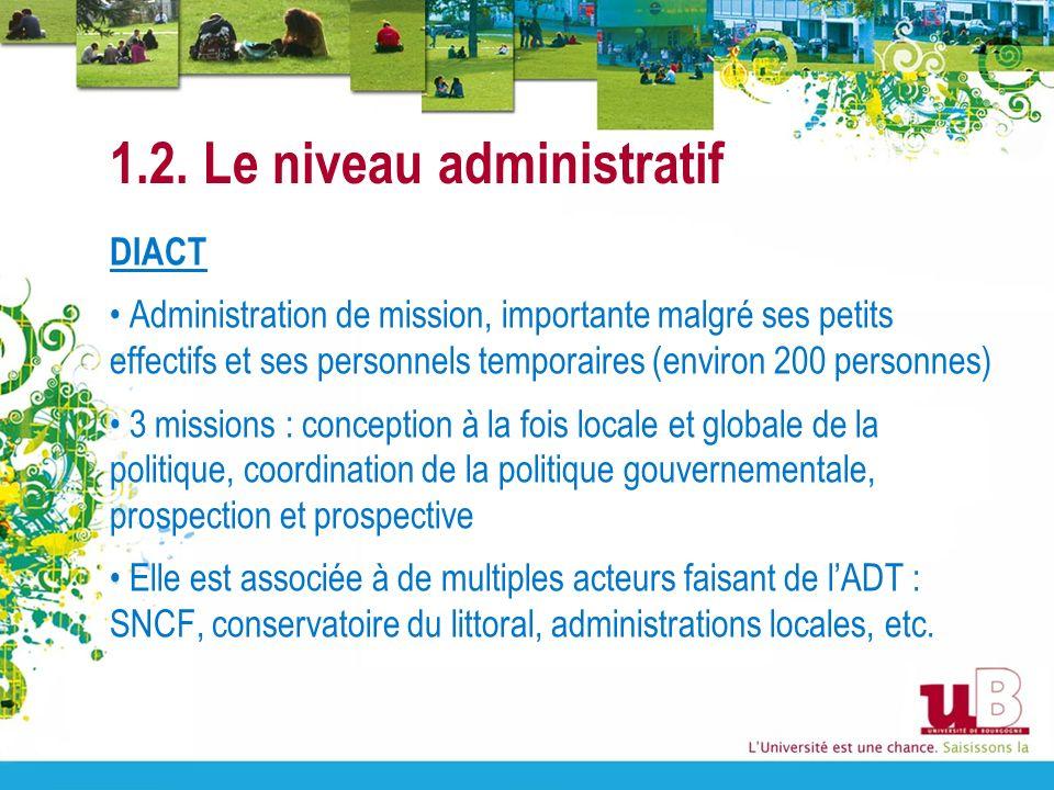 1.2. Le niveau administratif DIACT Administration de mission, importante malgré ses petits effectifs et ses personnels temporaires (environ 200 person