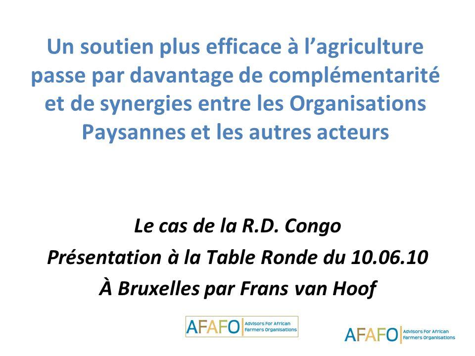 Un soutien plus efficace à lagriculture passe par davantage de complémentarité et de synergies entre les Organisations Paysannes et les autres acteurs Le cas de la R.D.