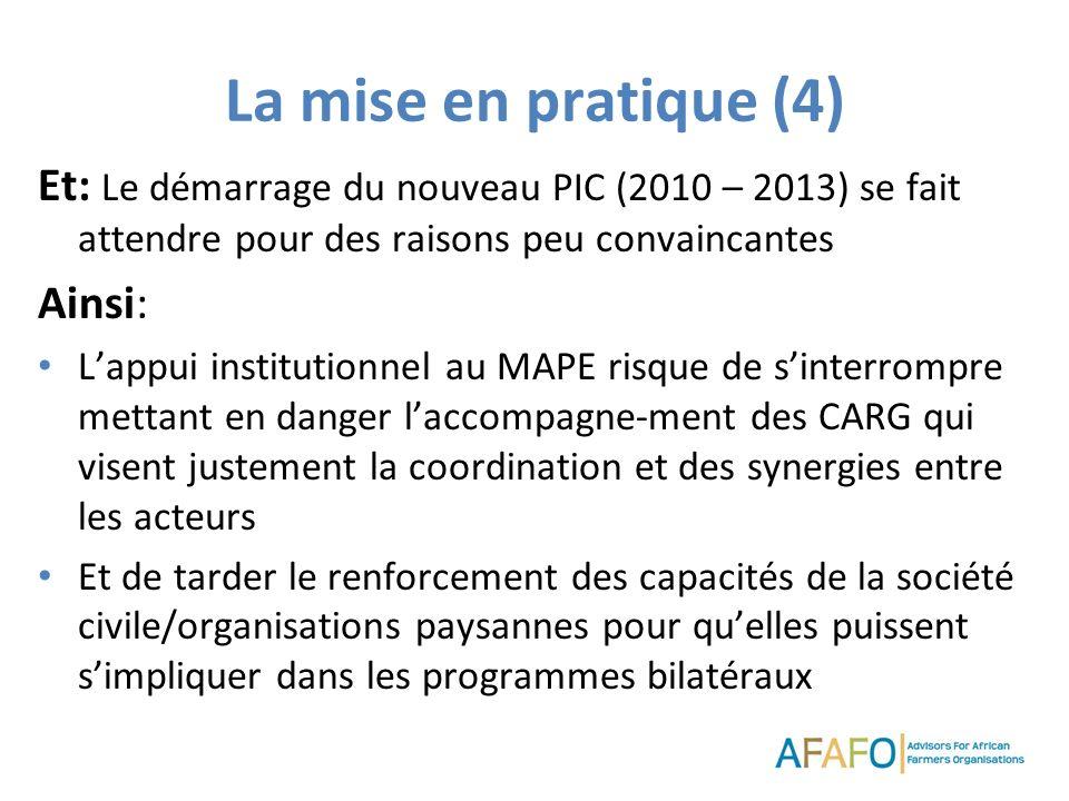 La mise en pratique (4) Et: Le démarrage du nouveau PIC (2010 – 2013) se fait attendre pour des raisons peu convaincantes Ainsi: Lappui institutionnel