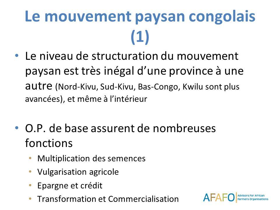 Le mouvement paysan congolais (1) Le niveau de structuration du mouvement paysan est très inégal dune province à une autre (Nord-Kivu, Sud-Kivu, Bas-Congo, Kwilu sont plus avancées), et même à lintérieur O.P.