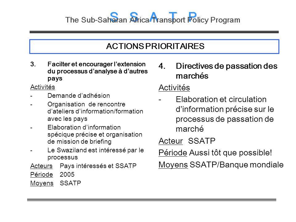 ACTIONS PRIORITAIRES 3.Facilter et encourager lextension du processus danalyse à dautres pays Activités -Demande dadhésion -Organisation de rencontre