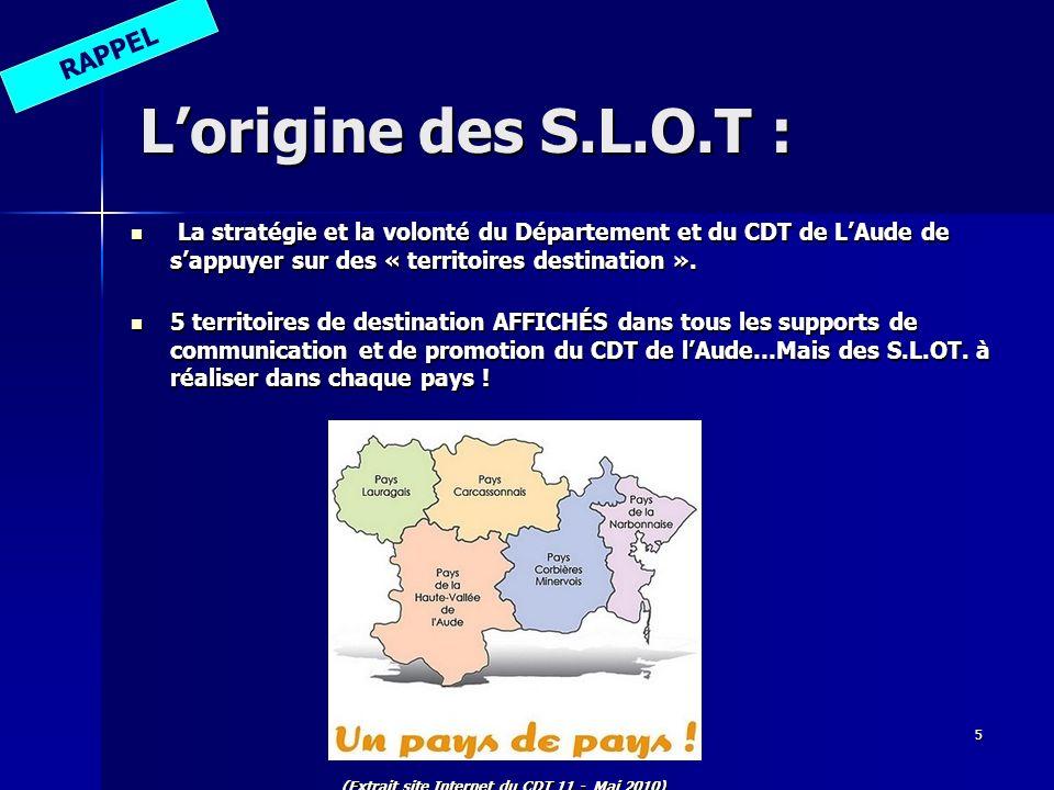 5 La stratégie et la volonté du Département et du CDT de LAude de sappuyer sur des « territoires destination ».