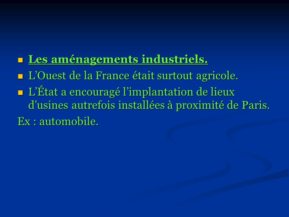 Les aménagements industriels. Les aménagements industriels. LOuest de la France était surtout agricole. LOuest de la France était surtout agricole. LÉ