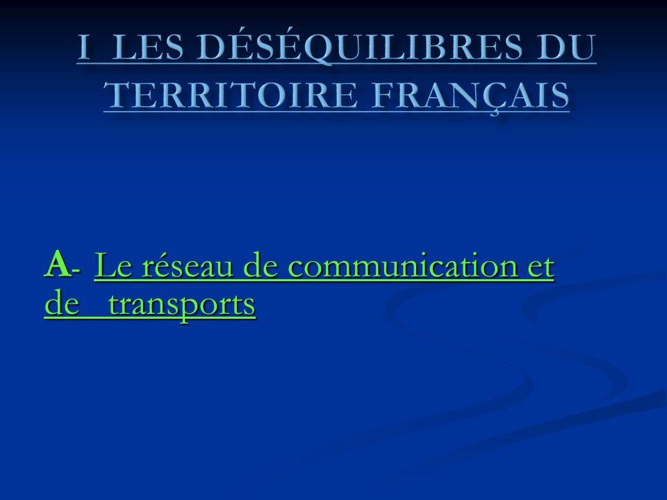 A - Le réseau de communication et de transports