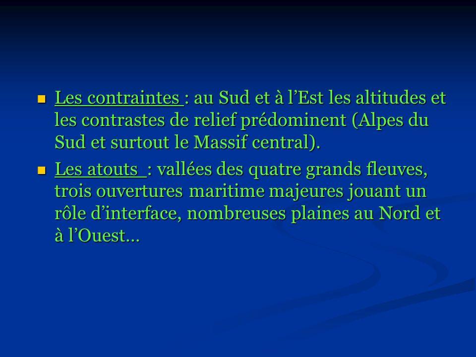 Les contraintes : au Sud et à lEst les altitudes et les contrastes de relief prédominent (Alpes du Sud et surtout le Massif central). Les contraintes