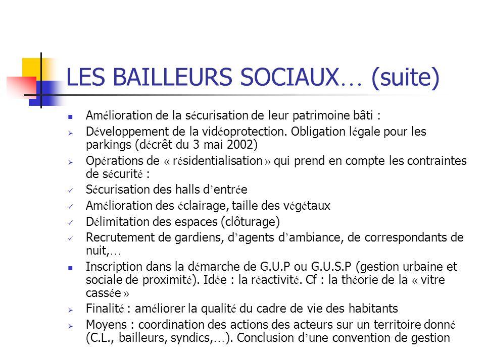 LES BAILLEURS SOCIAUX … (suite) Am é lioration de la s é curisation de leur patrimoine bâti : D é veloppement de la vid é oprotection. Obligation l é