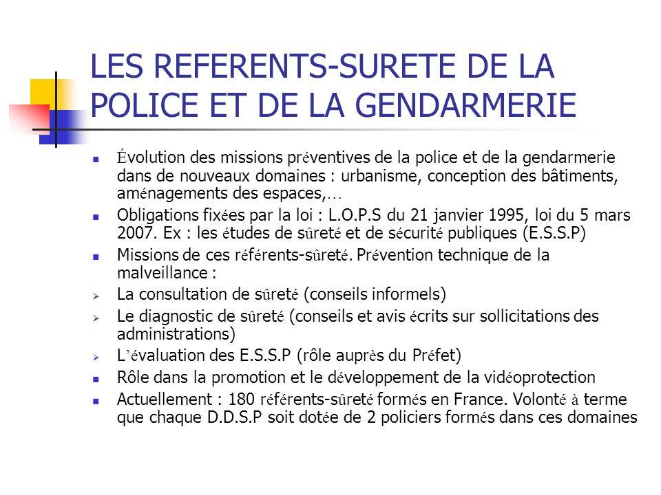 LES REFERENTS-SURETE DE LA POLICE ET DE LA GENDARMERIE É volution des missions pr é ventives de la police et de la gendarmerie dans de nouveaux domain