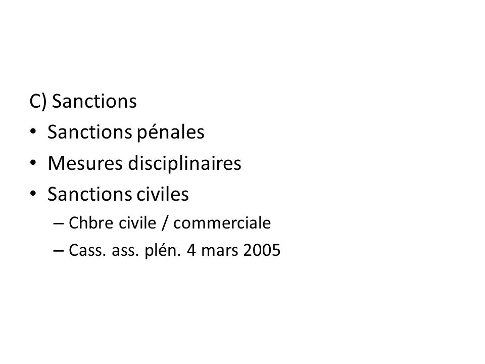 C) Sanctions Sanctions pénales Mesures disciplinaires Sanctions civiles – Chbre civile / commerciale – Cass. ass. plén. 4 mars 2005