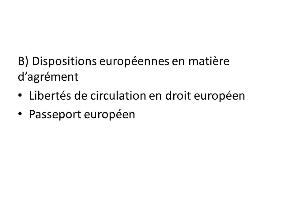 B) Dispositions européennes en matière dagrément Libertés de circulation en droit européen Passeport européen