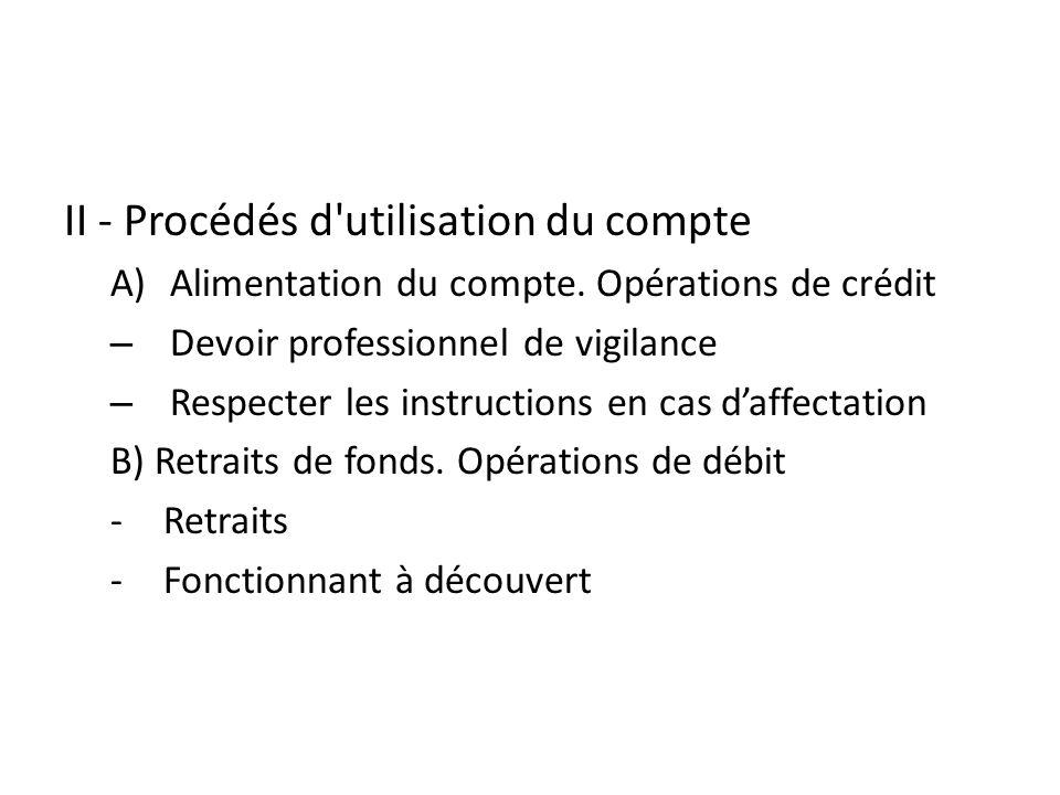 II - Procédés d utilisation du compte A)Alimentation du compte.