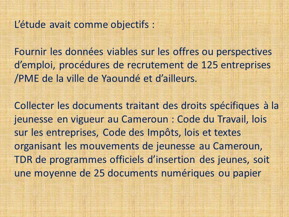 Létude avait comme objectifs : Fournir les données viables sur les offres ou perspectives demploi, procédures de recrutement de 125 entreprises /PME de la ville de Yaoundé et dailleurs.