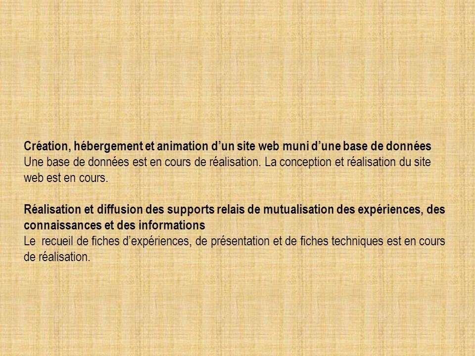 Création, hébergement et animation dun site web muni dune base de données Une base de données est en cours de réalisation. La conception et réalisatio