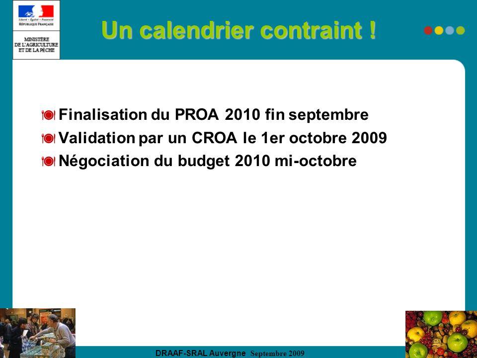 DRAAF-SRAL Auvergne Septembre 2009 Un calendrier contraint ! Finalisation du PROA 2010 fin septembre Validation par un CROA le 1er octobre 2009 Négoci