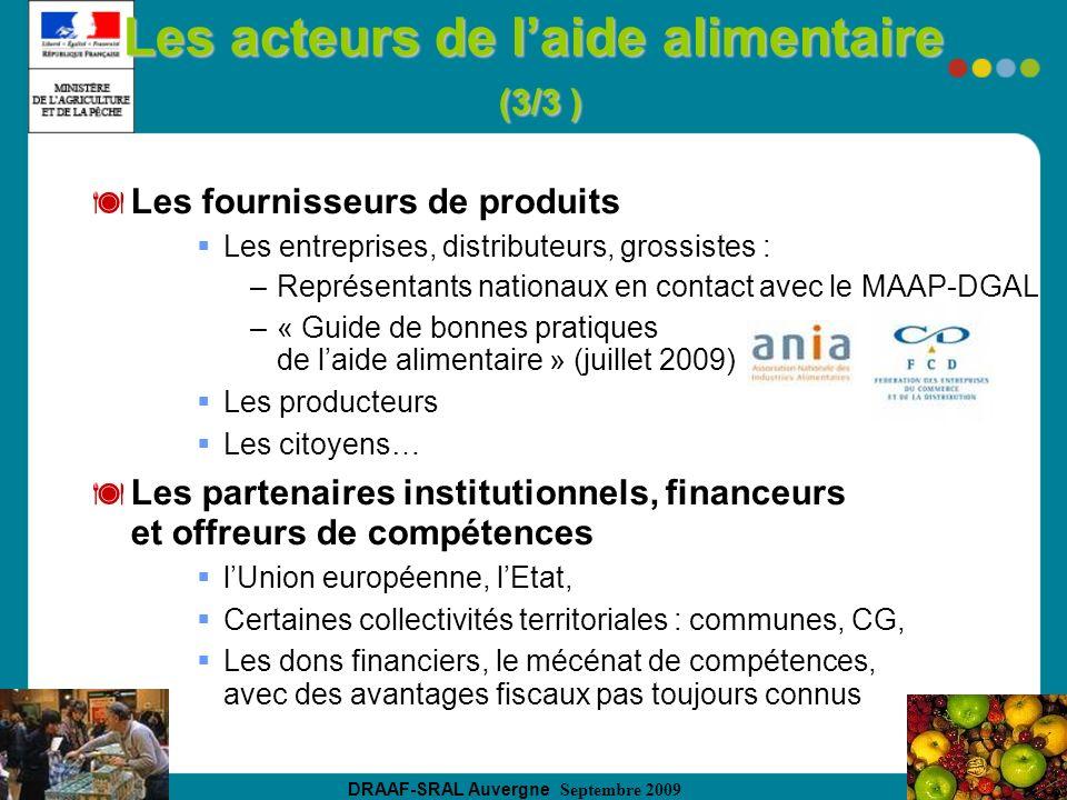 DRAAF-SRAL Auvergne Septembre 2009 Les acteurs de laide alimentaire (3/3 ) Les fournisseurs de produits Les entreprises, distributeurs, grossistes : –